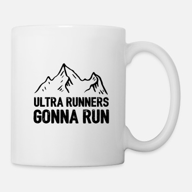 Running Ultra Runners Gonna Run - Mug