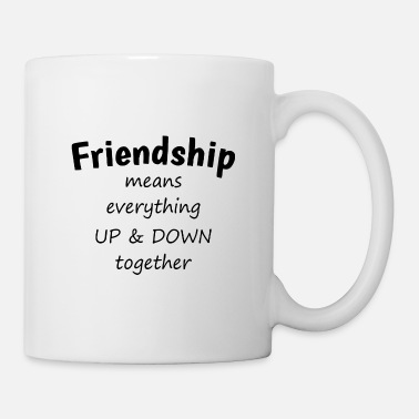 Hearts Apart Friendship means - everything up & down together - Mug