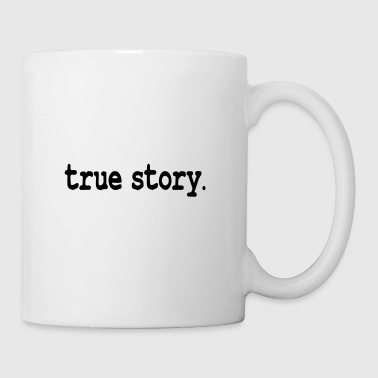 True story / cool story - Coffee/Tea Mug