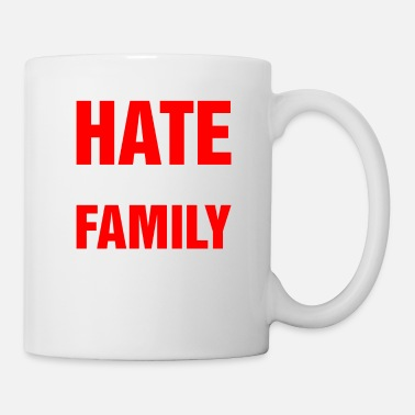 Family Values Hate Is Not A Family Value - Mug