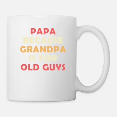 Old Mens Papa Because Grandpa Is For Old Guys T-Shirt - Mug