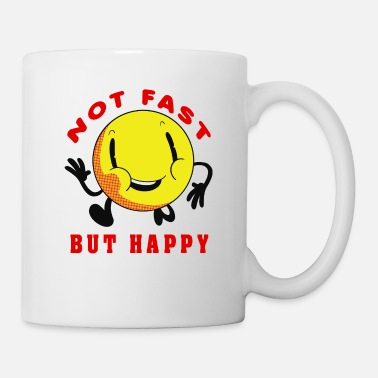 Not Fast But Happy - Mug