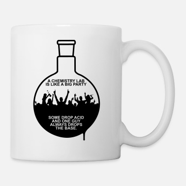 Chemistry A CHEMISTRY LAB IS LIKE A BIG PARTY - Coffee/Tea Mug