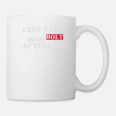 Bolt Action Less talk more bolt action - Mug