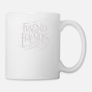 Friend Friend of Friends - Coffee/Tea Mug