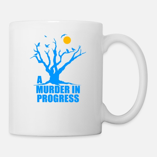 Progressive Mugs & Drinkware - A Murder In Progress - Mug white