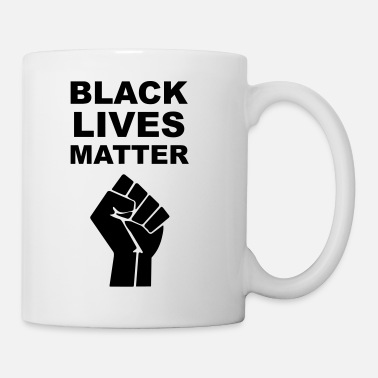 Black Black Lives Matter - Coffee/Tea Mug