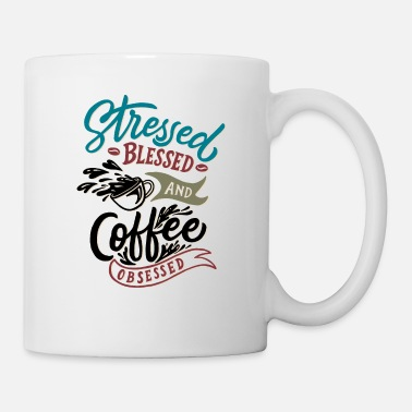 Motivational Motivation - Stressed Blessed And Coffee Obsessed - Mug
