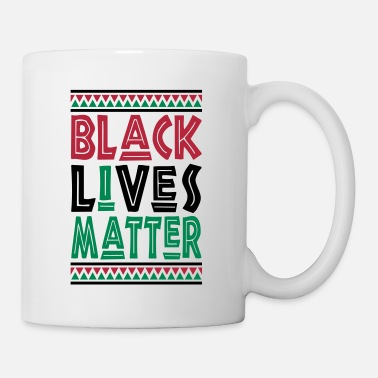 Black Lives Matter Black Lives Matter, I Matter - Coffee/Tea Mug