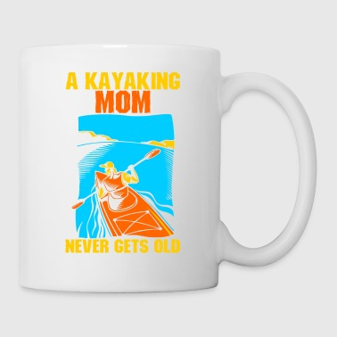 Old A Kayaking Mom Never Gets Old - Coffee/Tea Mug