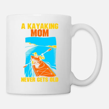 Grandma A Kayaking Mom Never Gets Old - Coffee/Tea Mug