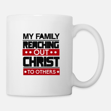 My Family Reaching Out Of Christ To Others - Coffee/Tea Mug