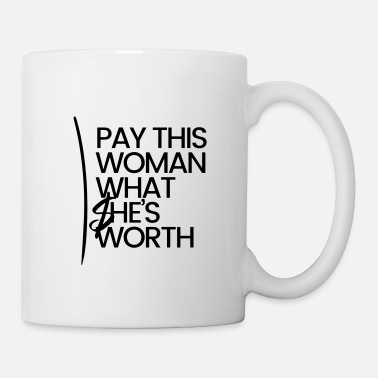 Pay PAY THIS WOMAN - Mug