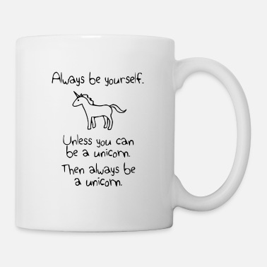 Magic Always be Yourself always be a unicorn - Mug