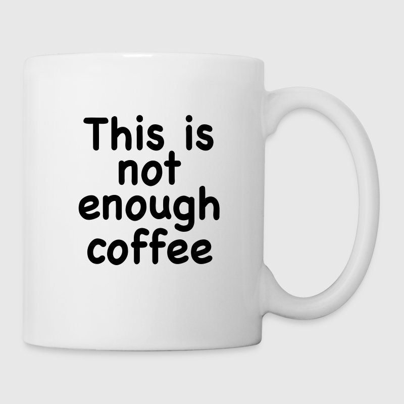 This Is Not Enough Coffee - Coffee/Tea Mug