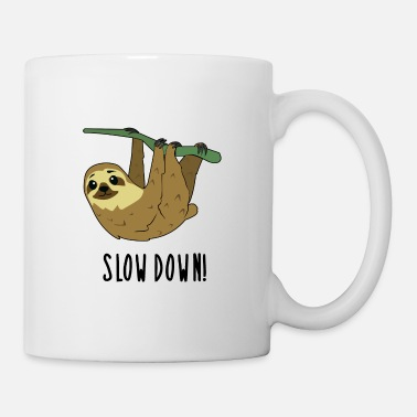 Slow SLOW DOWN! Sloth - Mug