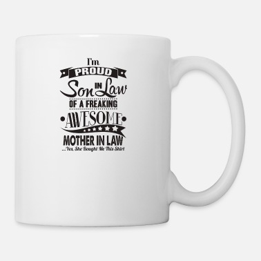 Son Im a proud son in law of awome mother in law - Coffee/Tea Mug