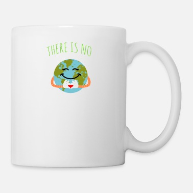 B Day There Is No Planet B - Earth Day - Coffee/Tea Mug