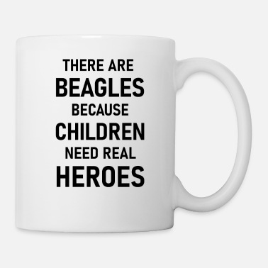 Beagles exist because children need real heroes - Mug