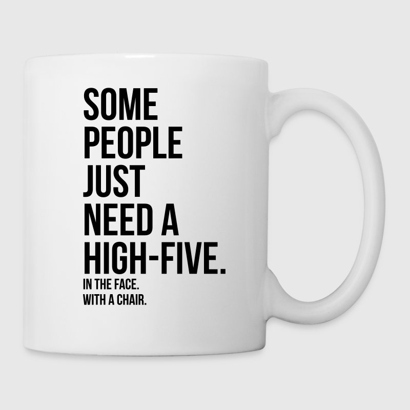 some people need a high five 5 in face with chair - Coffee/Tea Mug