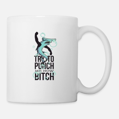 Punch Try to Punch me now Funny hammerhead Shark - Mug
