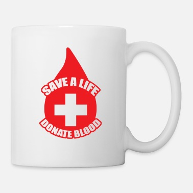 Blood Save a Life, Donate Blood - Coffee/Tea Mug