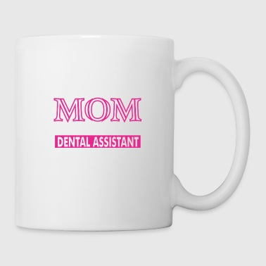 Dental The Best Kind Of Mom Raises A Dental Assistant - Coffee/Tea Mug