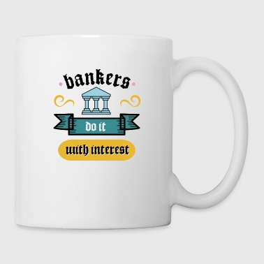 Funny Loan - Bankers Do It With Interest - Finance - Coffee/Tea Mug
