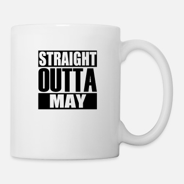 Latest design tagged as a Straight Outta May - Mug