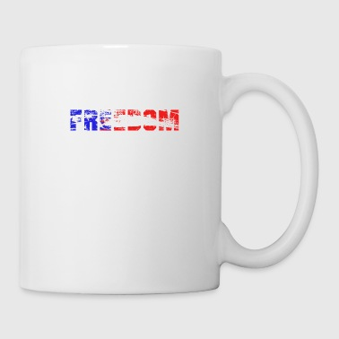 Freedom Freedom, American Freedom, Freedom is the best - Coffee/Tea Mug