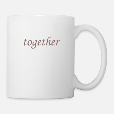 Together Together - Coffee/Tea Mug
