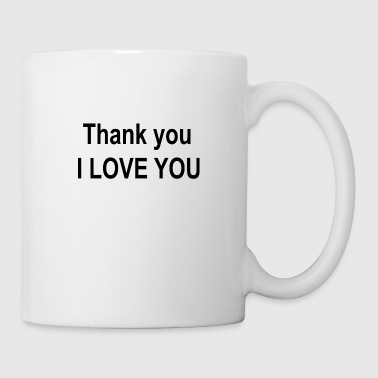 Thank you I LOVE YOU - Coffee/Tea Mug
