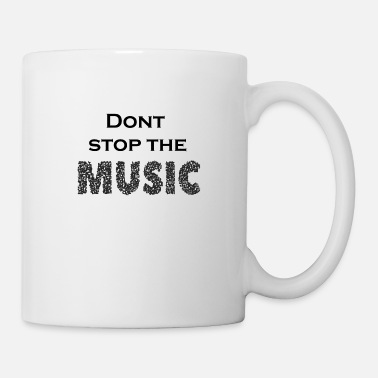 Dont stop the music party dance - Mug