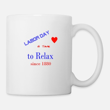 Labor Labor day - Coffee/Tea Mug