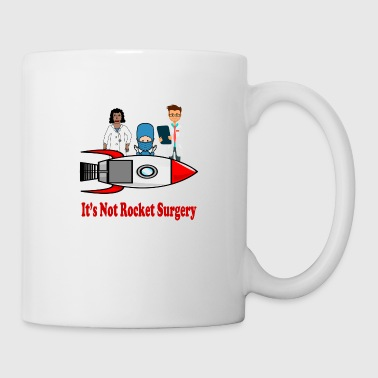 Surgery It's Not Rocket Surgery - Coffee/Tea Mug