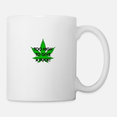 Stone high I no fucks given I cannabis I weed I gift - Coffee/Tea Mug