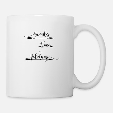 Family Holiday Family Love Holidays - Mug