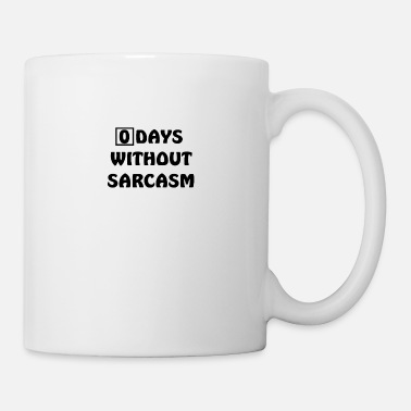 Days Of Our Lives 0 days without sarcasm Funny saying sarcastic - Coffee/Tea Mug