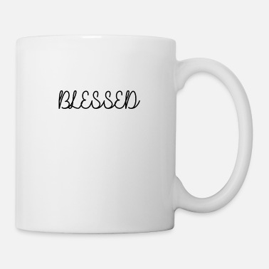 Bless You Blessed God Believing Merry Contentment - Coffee/Tea Mug