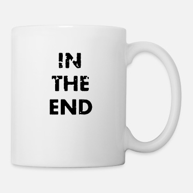 End In the end - Mug