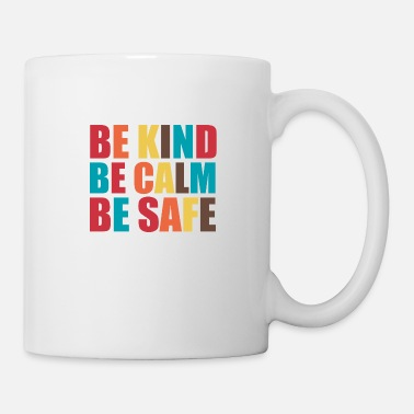 Calm be kind be calm be safe - Mug