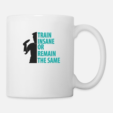 Sport Train Insane or Remain the Same Ping Pong Shirt - Mug