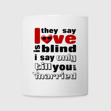 love-is-blind - Coffee/Tea Mug