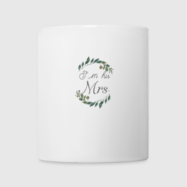 I´m his Mrs. - Coffee/Tea Mug