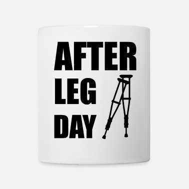 After After Leg Day Crutches Funny Fitness - Mug