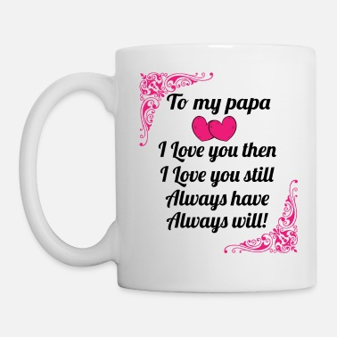 Moon To My Papa I Love You Then - Gift for Papa - Coffee/Tea Mug