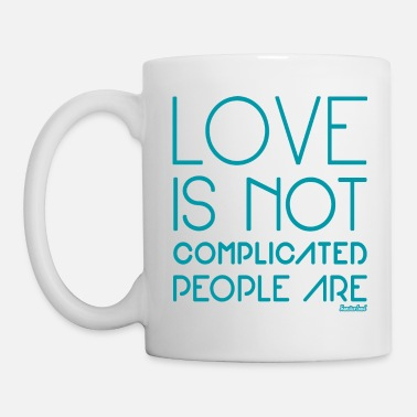 Love is not complicated People are, F. Evans ™ - Coffee/Tea Mug