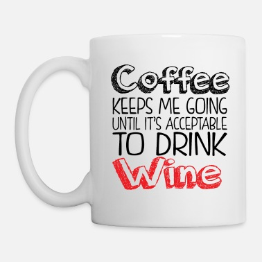 Funny Coffee keeps me going... - Coffee/Tea Mug