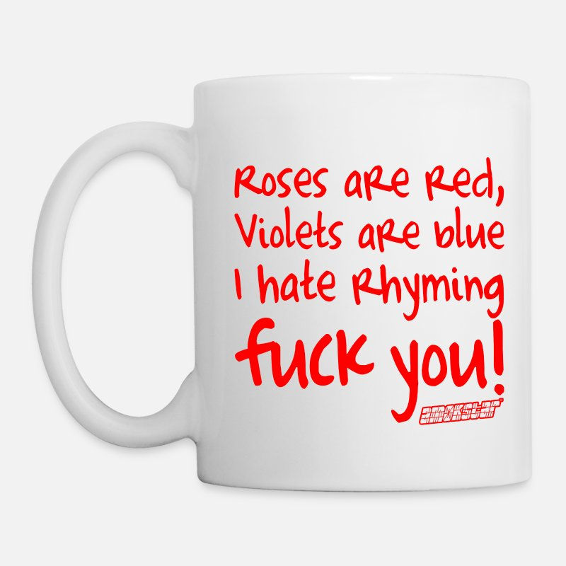 Amokstar ™ Mugs & Drinkware - Roses are red Violets are blue Fuck You! - Mug white