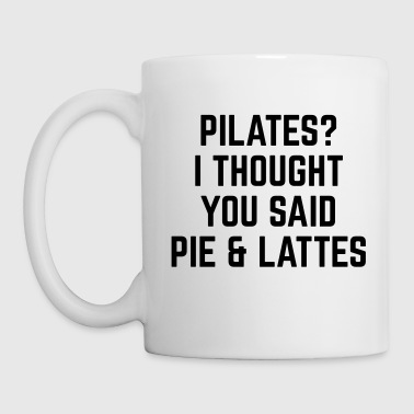 Funny Quotes Pie & Lattes Funny Quote - Coffee/Tea Mug